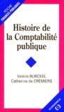 Catherine de Crémiers et Valérie Burckel - Histoire de la comptabilité publique.