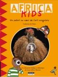Catherine de Duve - Africa Kids - Un safari au coeur de l'art congolais.