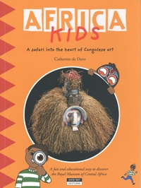 Catherine de Duve - Africa Kids - A safari into the heart of congolese art.