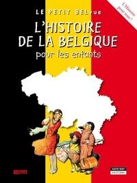 Catherine de Duve et Emmanuel Collet - L'histoire de la Belgique pour les enfants - Le petit BELvue.
