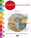 Catherine de Duve - Le Japon des impressionnistes de Monet à Van Gogh - Découvre l'influence de l'art japonais en Europe.