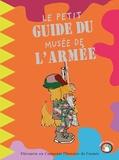 Catherine de Duve et  Musée royal de l'Armée - Le petit guide du Musée de l'Armée.