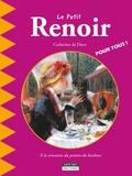 Catherine de Duve - Le Petit Renoir - A la rencontre du peintre du bonheur.