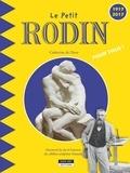 Catherine de Duve - Le petit Rodin pour tous ! - Découvre la vie et l'oeuvre du célèbre sculpteur français.