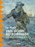 Catherine de Duve - Le Petit Van Gogh au Borinage - La naissance d'un grand artiste.