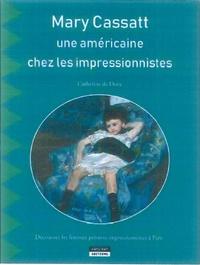 Catherine de Duve - Mary Cassatt, une américaine chez les impressionnistes - Découvrez les femmes peintres impressionnistes à Paris.