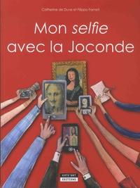 Catherine de Duve et Filippo Farneti - Mon selfie avec la Joconde - Rencontre Monna Lisa et Léonard de Vinci au Louvre.