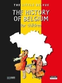 Catherine de Duve - The History of Belgium for Children.