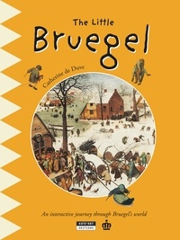 Catherine de Duve - Happy museum Collection!  : The Little Bruegel - A Fun and Cultural Moment for the Whole Family!.
