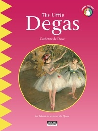 Catherine de Duve - Happy museum Collection!  : The Little Degas - A Fun and Cultural Moment for the Whole Family!.