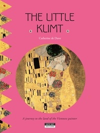 Catherine de Duve - Happy museum Collection!  : The Little Klimt - A Fun and Cultural Moment for the Whole Family!.