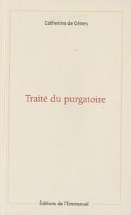 Catherine de Gênes - Traité du purgatoire.