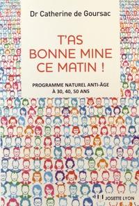 Catherine de Goursac - T'as bonne mine ce matin ! - Programme naturel anti-âge à 30, 40, 50 ans.