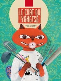 Catherine de La Clergerie et Claire de Gastold - Le chat du Yangtsé.