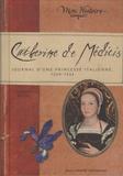 Catherine de Lasa - Catherine de Médicis - Journal d'une princesse italienne 1530-1533.