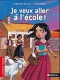 Catherine de Lasa - Je veux aller à l'école !.