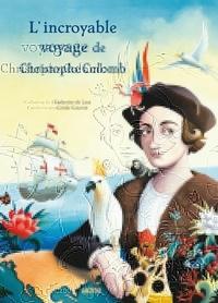 Catherine de Lasa et Carole Gourrat - L'incroyable voyage de Christophe Colomb.