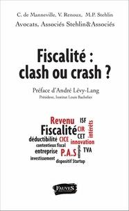 Catherine de Manneville et Vincent Renoux - Fiscalité : clash ou crash ?.