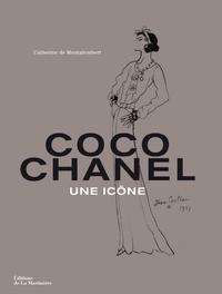 Catherine de Montalembert - Coco Chanel - Une icône.