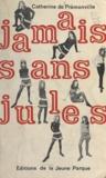 Catherine de Prémonville - Jamais sans Jules.