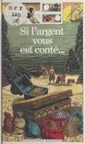 Catherine de Sairigné et Michel Bon - Si l'argent vous est conté....