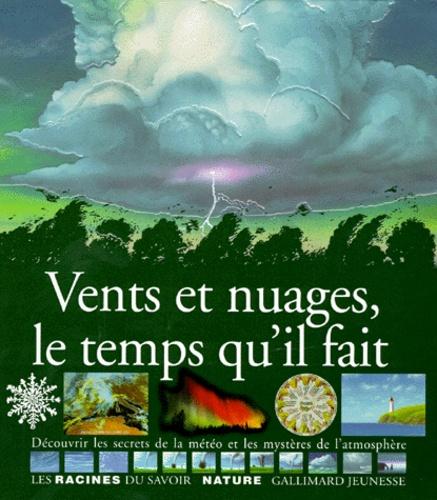 Catherine de Sairigné et  Costa De Beauregard - Vents et nuages, le temps qu'il fait - Découvrir les secrets de la météo et les mystères de l'atmosphère.