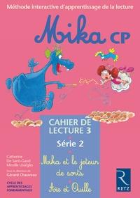 Catherine de Santi-Gaud et Mireille Usséglio - Mika CP Cahier de lecture 3 - Série 2.