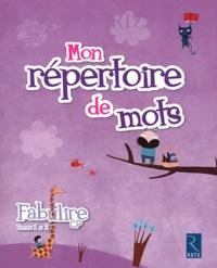 Catherine de Santi-Gaud et Isabelle Meyjonade - Mon répertoire de mots Fabulire CP.