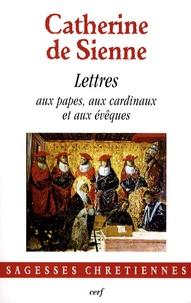 Catherine de Sienne et Umberto Meattini - Les Lettres - Tome 1, Lettres aux papes Grégoire XI et Urbain VI, aux cardinaux et aux évêques.