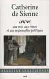 Catherine de Sienne - Les Lettres - Tome 2, Lettres aux rois, aux reines et aux responsables politiques.