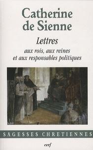 Les Lettres- Tome 2, Lettres aux rois, aux reines et aux responsables politiques -  Catherine de Sienne |