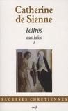 Catherine de Sienne - Les Lettres - Tome 3, Lettres aux laïcs (1).