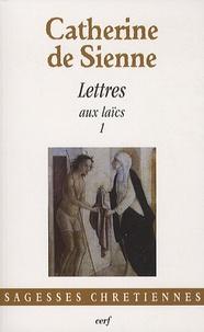 Les Lettres- Tome 3, Lettres aux laïcs (1) -  Catherine de Sienne pdf epub