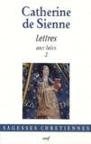 Catherine de Sienne - Les lettres - Tome 4, lettres aux laics (2).