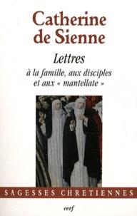 """Catherine de Sienne - Les Lettres - Tome 5, Lettres à la famille, aux disciples et aux """"mantellate""""."""