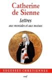 Catherine de Sienne - Les Lettres - Tome 6, Lettres aux moniales et aux moines.