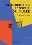Catherine de Smet - Le Corbusier, penseur du musée.