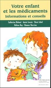 Catherine Dehaut et Annie Lavoie - Votre enfant et les médicaments - Informations et conseils.