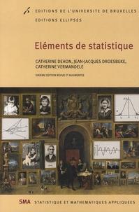 Catherine Dehon et Jean-Jacques Droesbeke - Eléments de statistique.