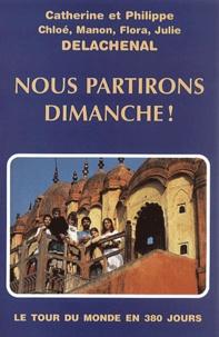 Catherine Delachenal et Philippe Delachenal - Nous partirons dimanche !.