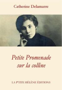 Catherine Delamarre - Petite promenade sur la colline.
