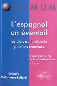 Catherine Delamarre-Sallard - L'espagnol en éventail - Les clefs de la réussite pour les concours.