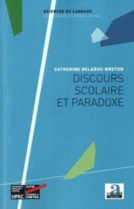 Catherine Delarue-Breton - Discours scolaire et paradoxe.