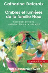 Catherine Delcroix - Ombres et lumières de la famille Nour - Comment certains résistent face à la précarité.