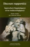 Catherine Delesse - Discours rapporté(s) - Approche(s) linguistique(s) et/ou traductologique(s).