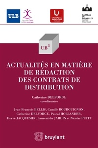 Catherine Delforge - Actualités en matière de rédaction des contrats de distribution.