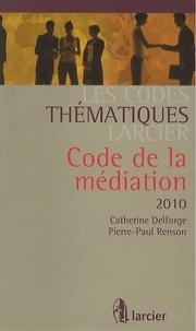 Catherine Delforge et Pierre-Paul Renson - Code de la médiation 2010.
