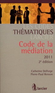 Catherine Delforge et Pierre-Paul Renson - Code de la médiation 2011.