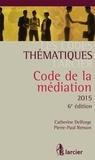 Catherine Delforge et Pierre-Paul Renson - Code de la médiation.