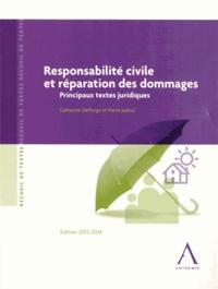 Responsabilité civile et réparation des dommages- Principaux textes juridiques - Catherine Delforge |